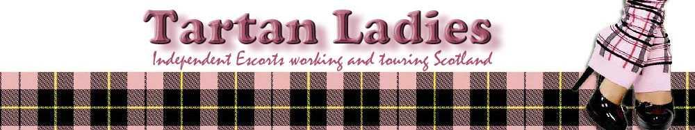 Tartan Ladies - Scottish Escorts.
